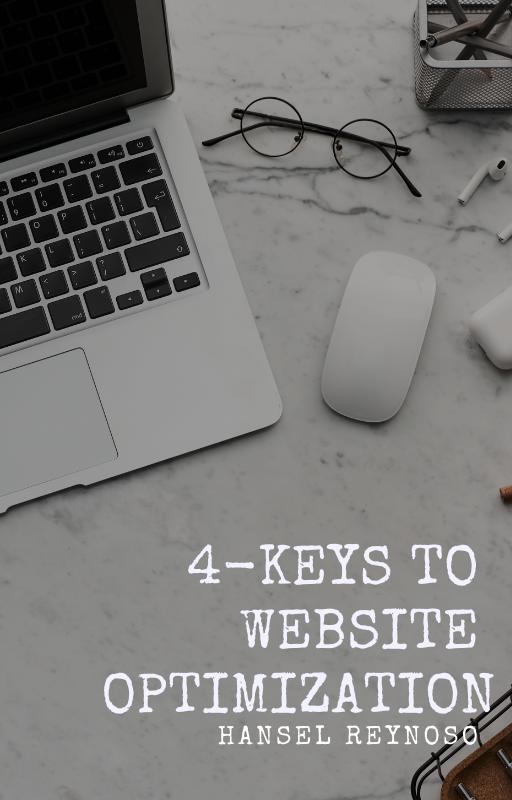 4 KEYS TO WEBSITE OPTIMIZATION